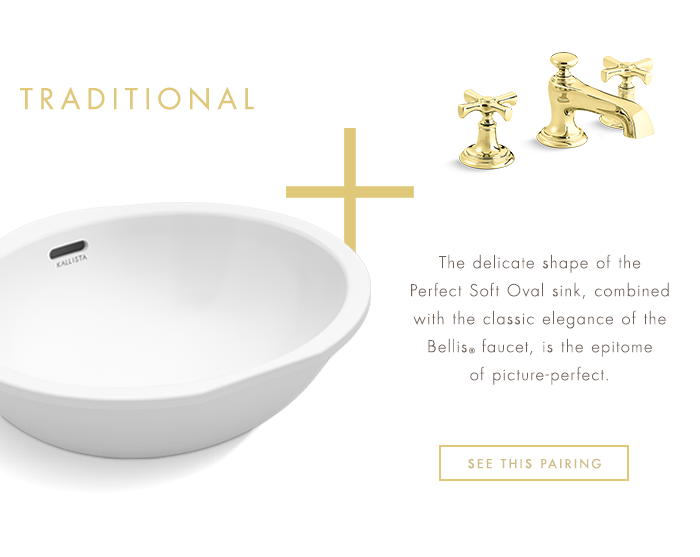 TRADITIONAL   |  The delicate shape of the Perfect Soft Oval sink, combined with the classic elegance of the Bellis® faucet, is the epitome of picture-perfect. [ SEE THIS PAIRING ]