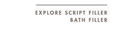 EXPLORE SCRIPT FILLER BATH FILLER