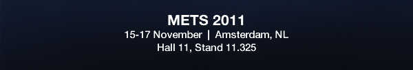 METS 2011 15-17, Amsterdam, NL ~ Hall 11, Stand 11.325