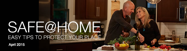 Safe@Home ~ Easy Tips To Protect Your Place ~ April 2015